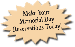 Make Your Memorial Day Reservations Today!